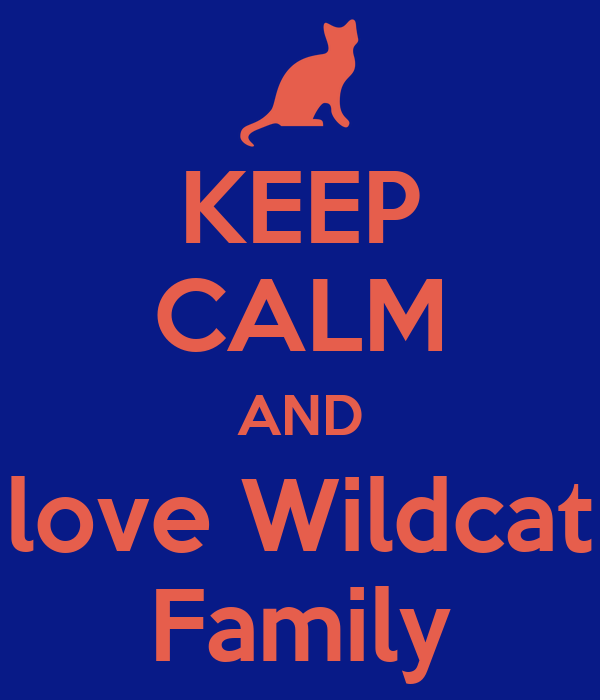 KEEP CALM AND love Wildcat Family