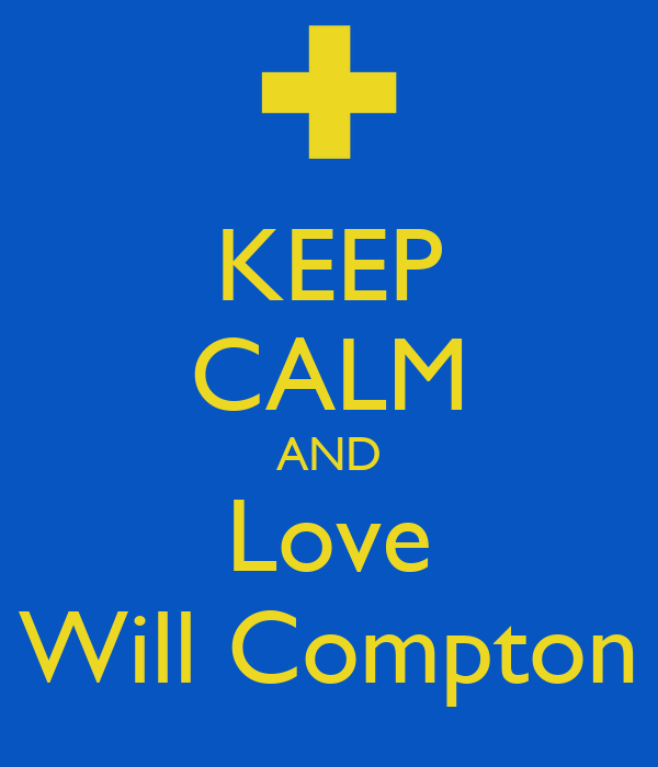 KEEP CALM AND Love Will Compton