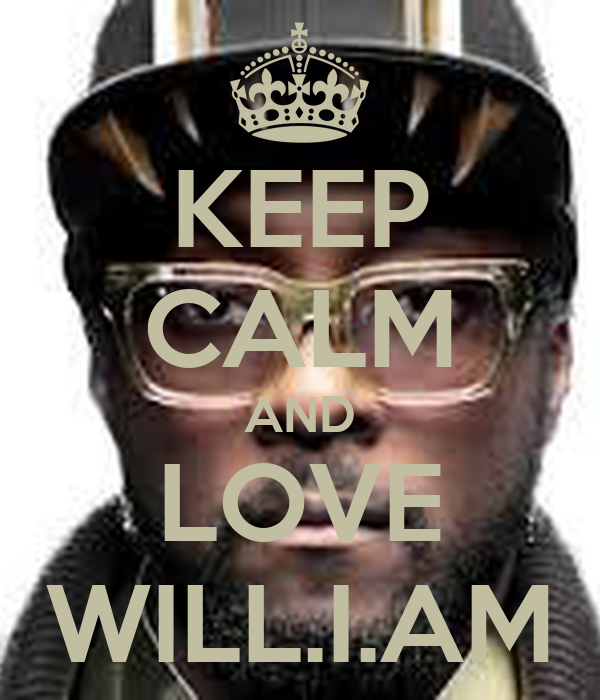 KEEP CALM AND LOVE WILL.I.AM