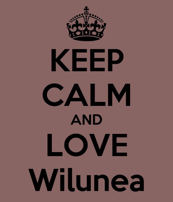 KEEP CALM AND LOVE Wilunea