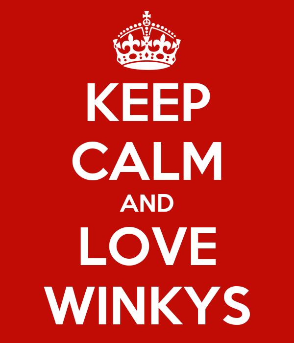 KEEP CALM AND LOVE WINKYS