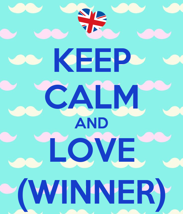 KEEP CALM AND LOVE (WINNER)