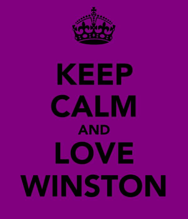 KEEP CALM AND LOVE WINSTON