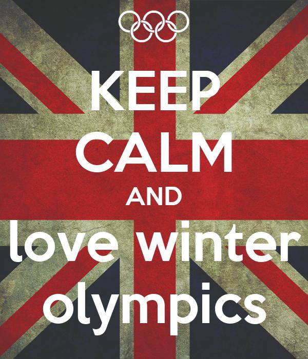 KEEP CALM AND love winter olympics