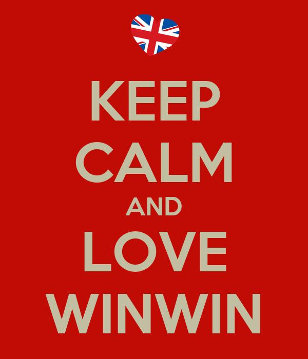 KEEP CALM AND LOVE WINWIN