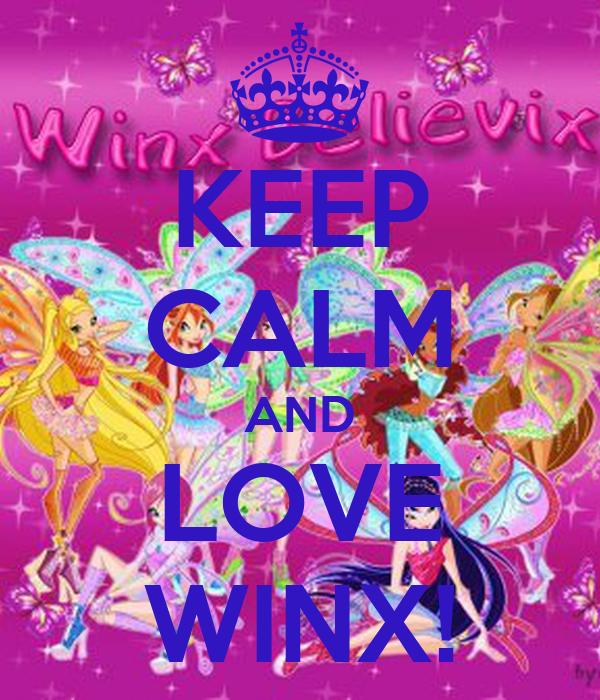 KEEP CALM AND LOVE WINX!