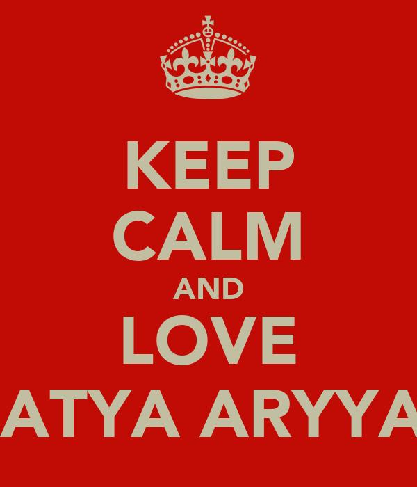 KEEP CALM AND LOVE WIRASATYA ARYYAGUNA
