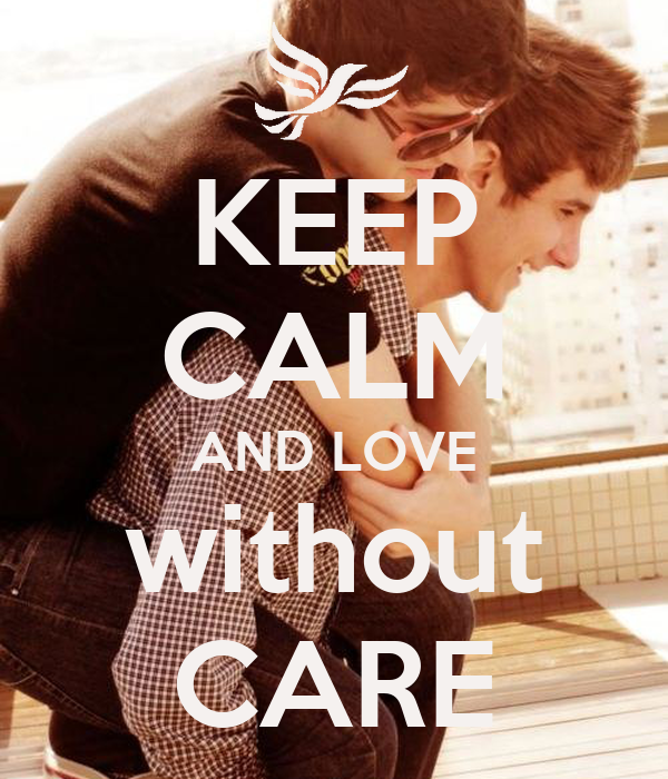 KEEP CALM AND LOVE without CARE