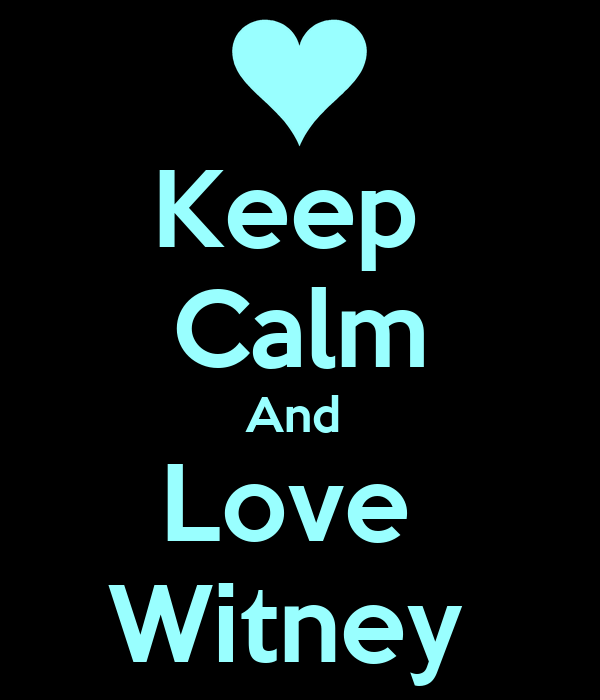 Keep  Calm And  Love  Witney