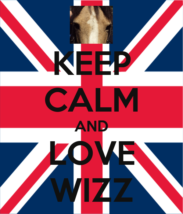 KEEP CALM AND LOVE WIZZ