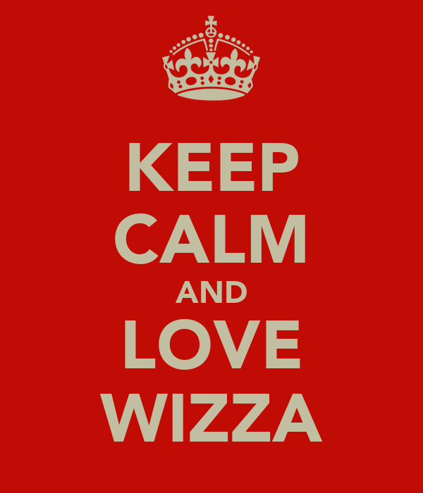 KEEP CALM AND LOVE WIZZA