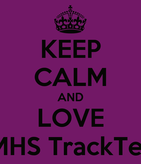 KEEP CALM AND LOVE WMHS TrackTeam