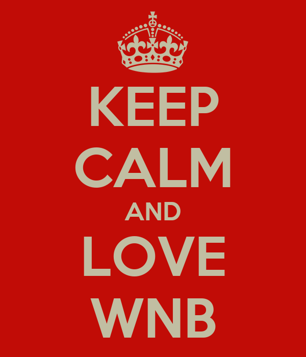 KEEP CALM AND LOVE WNB