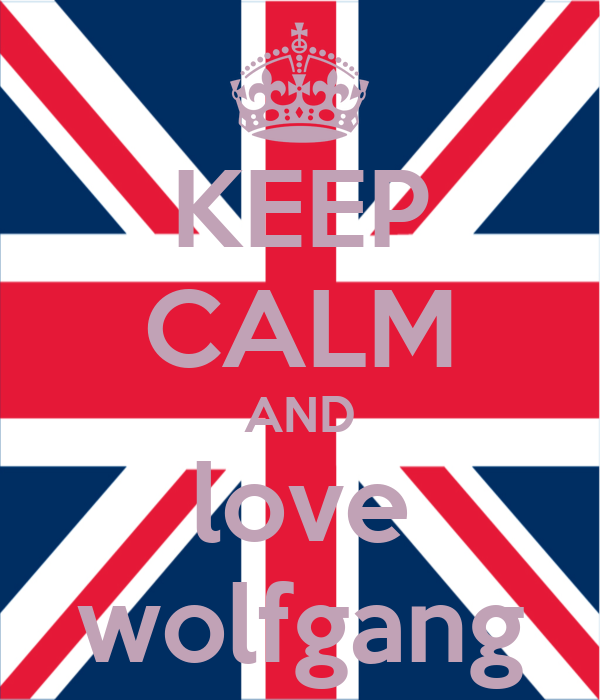 KEEP CALM AND love wolfgang