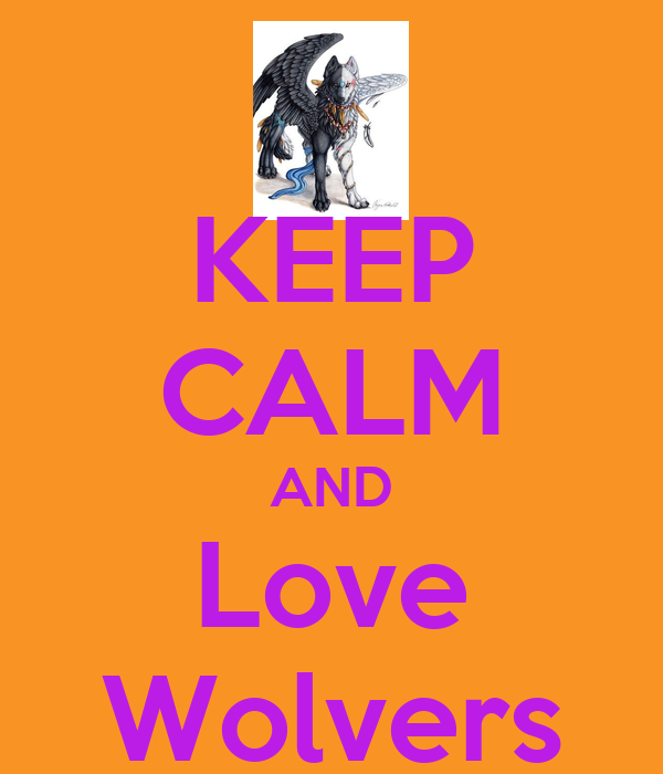 KEEP CALM AND Love Wolvers