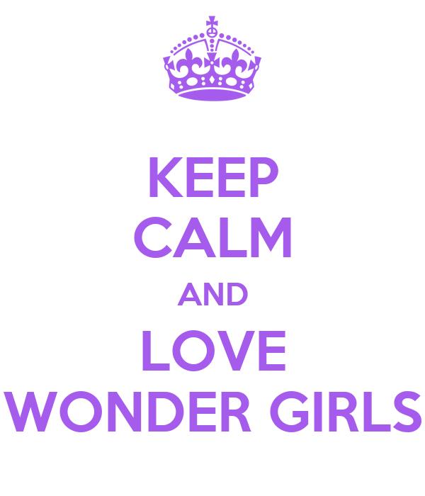 KEEP CALM AND LOVE WONDER GIRLS