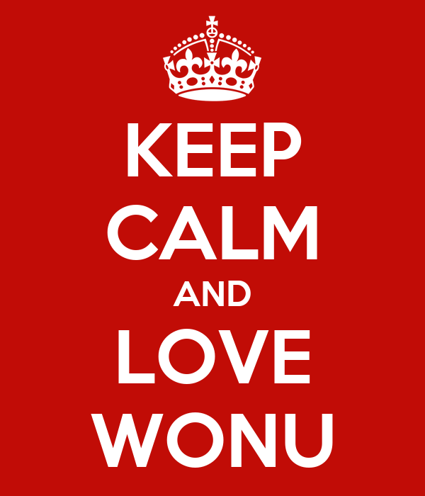 KEEP CALM AND LOVE WONU