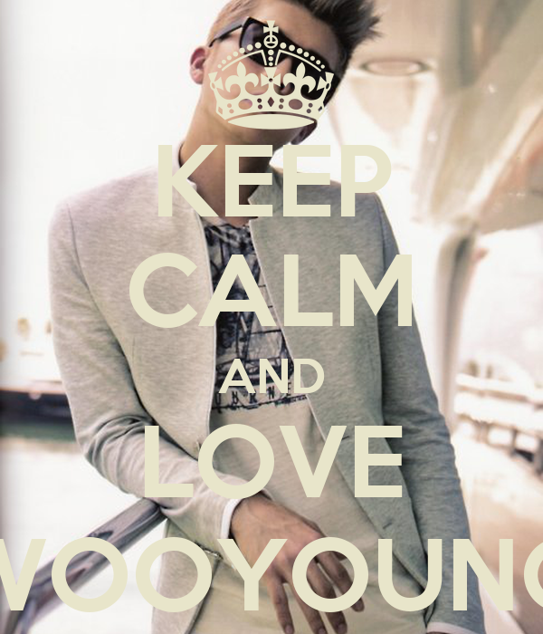 KEEP CALM AND LOVE WOOYOUNG