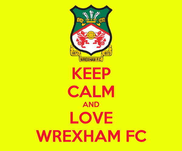 KEEP CALM AND LOVE WREXHAM FC