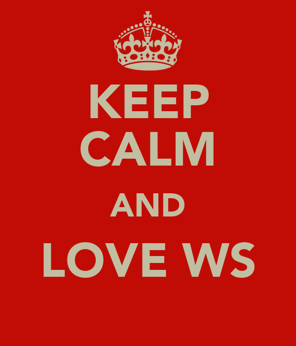 KEEP CALM AND LOVE WS