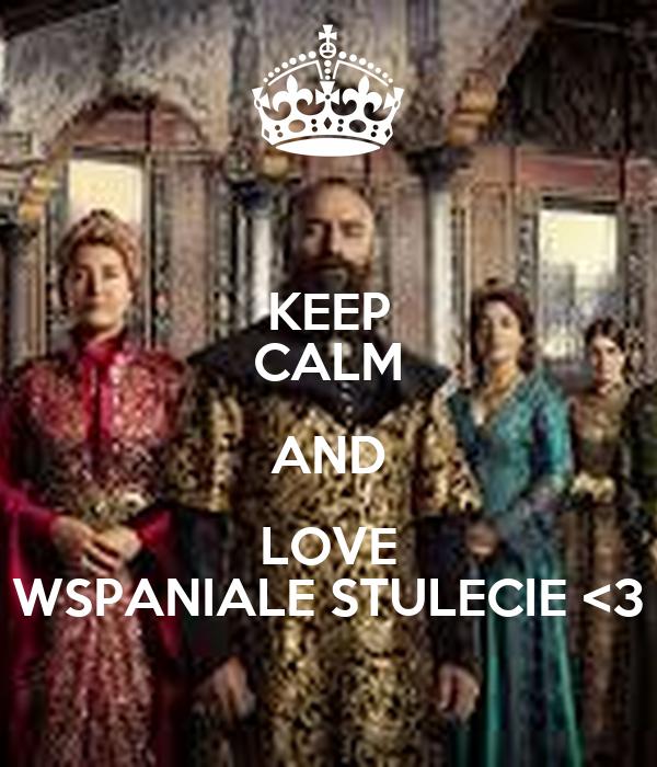 KEEP CALM AND LOVE WSPANIALE STULECIE <3