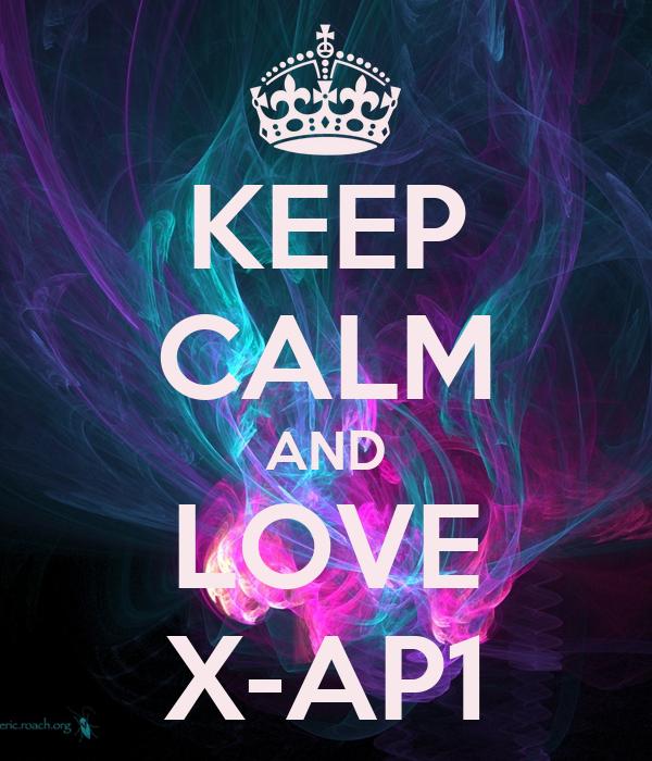 KEEP CALM AND LOVE X-AP1