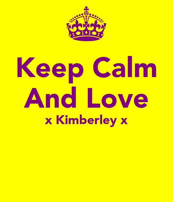 Keep Calm And Love x Kimberley x
