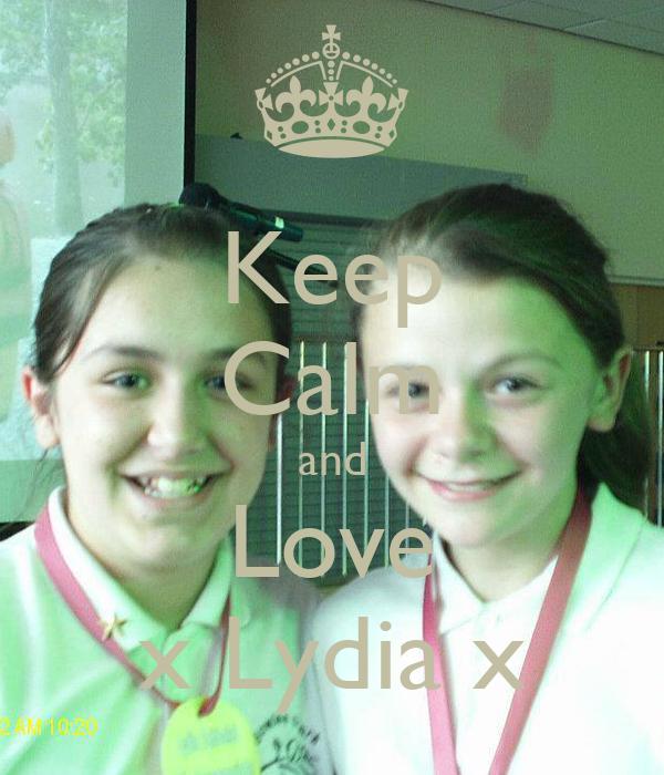 Keep Calm and Love x Lydia x