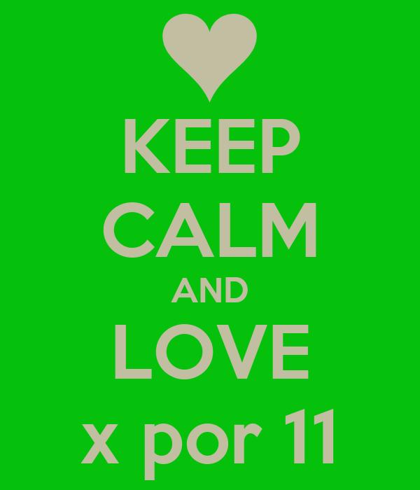 KEEP CALM AND LOVE x por 11