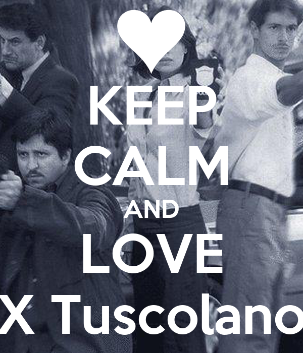 KEEP CALM AND LOVE X Tuscolano