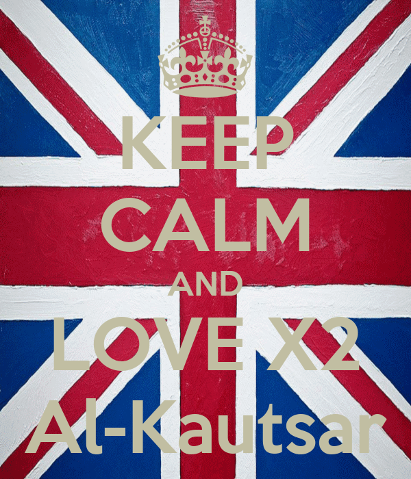 KEEP CALM AND LOVE X2 Al-Kautsar