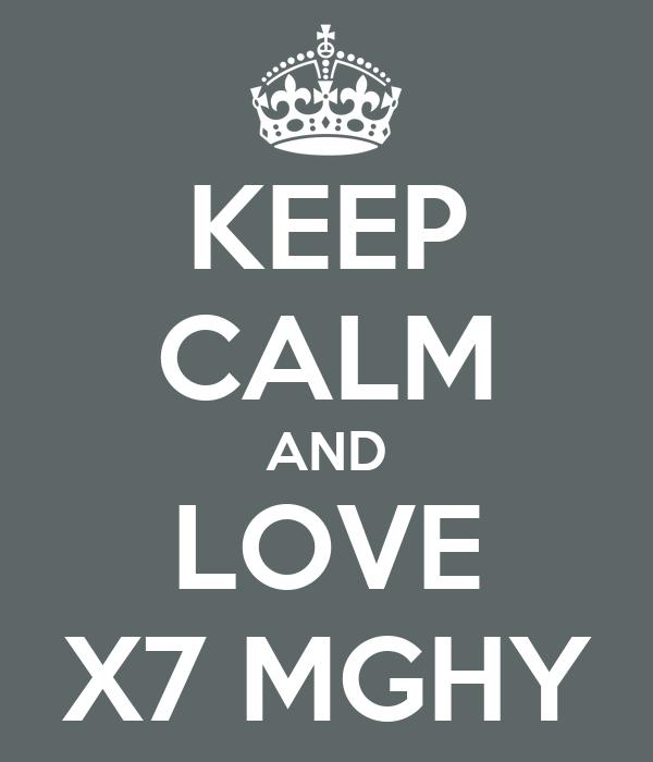 KEEP CALM AND LOVE X7 MGHY