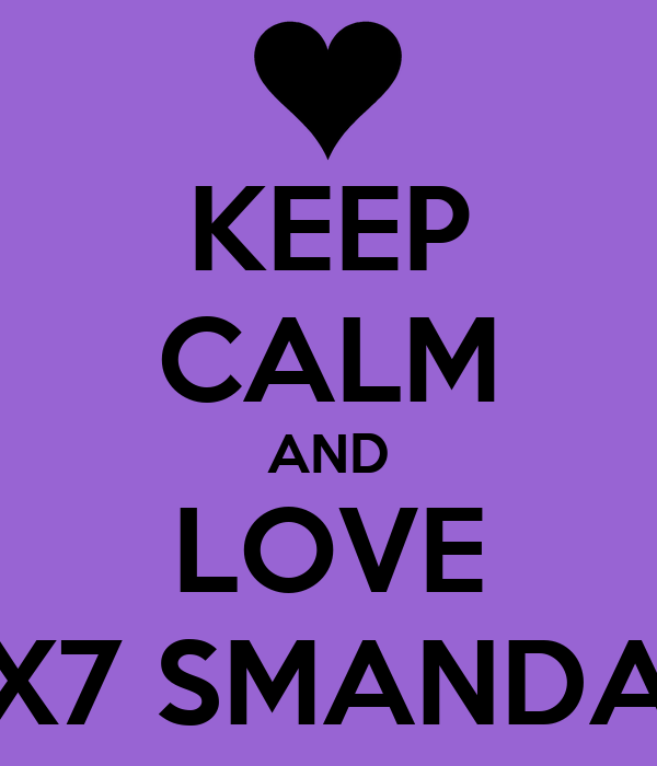 KEEP CALM AND LOVE X7 SMANDA