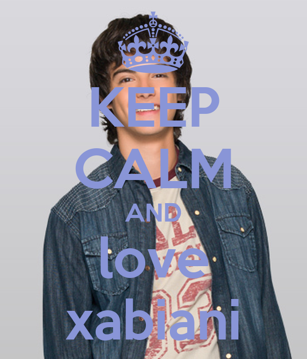 KEEP CALM AND love xabiani