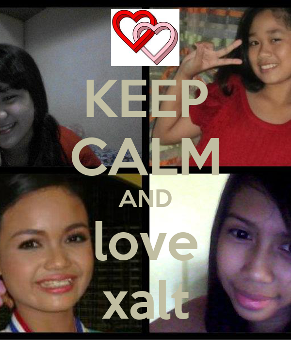 KEEP CALM AND love xalt