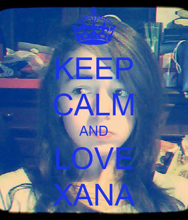 KEEP CALM AND LOVE XANA