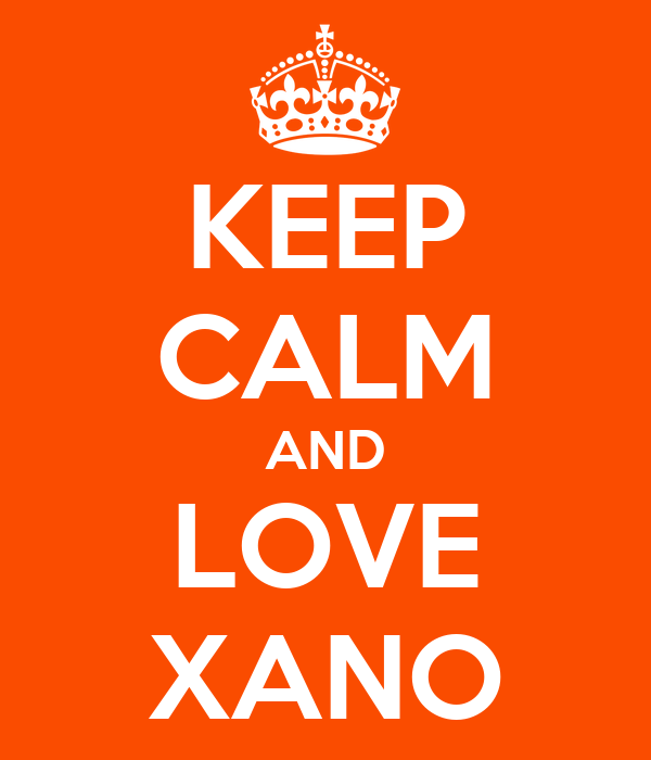 KEEP CALM AND LOVE XANO