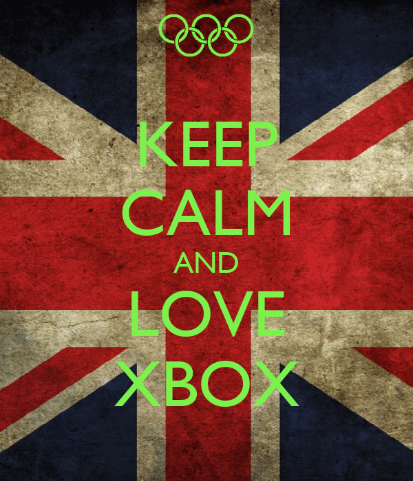 KEEP CALM AND LOVE XBOX