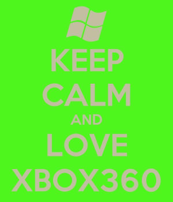 KEEP CALM AND LOVE XBOX360
