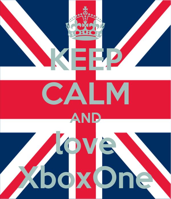 KEEP CALM AND love XboxOne