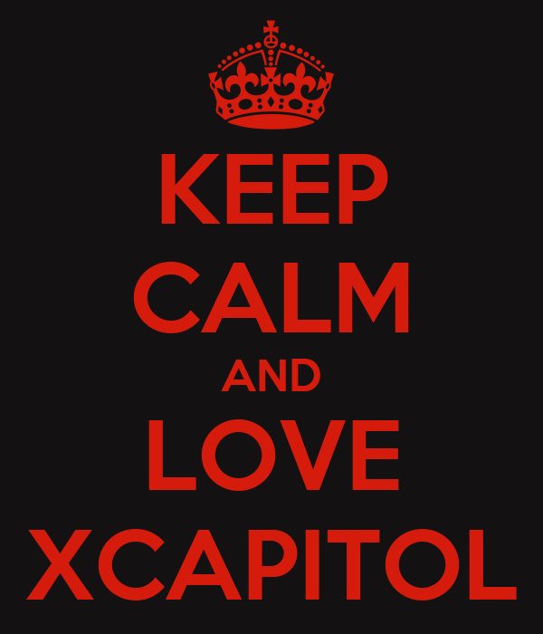KEEP CALM AND LOVE XCAPITOL