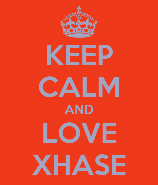 KEEP CALM AND LOVE XHASE
