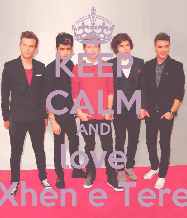 KEEP CALM AND love Xhen e Tere