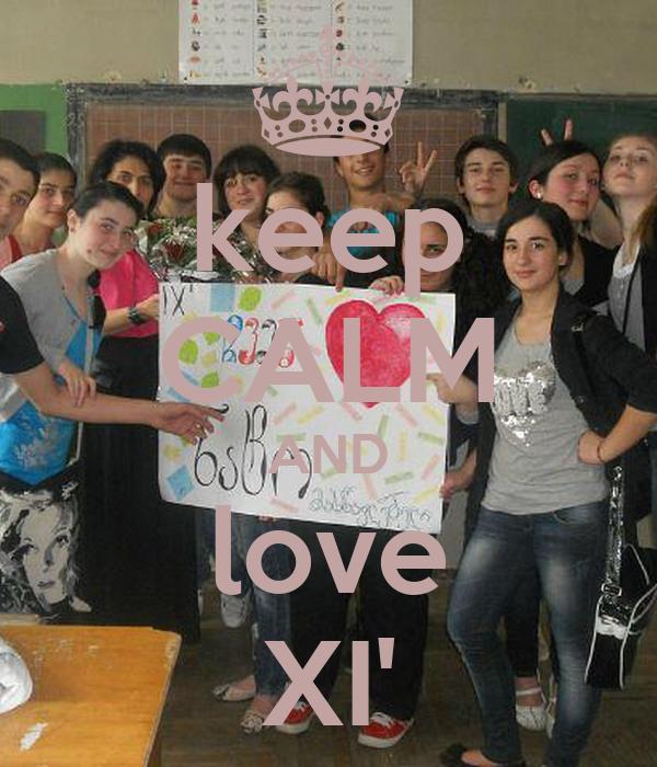 keep CALM AND love XI'
