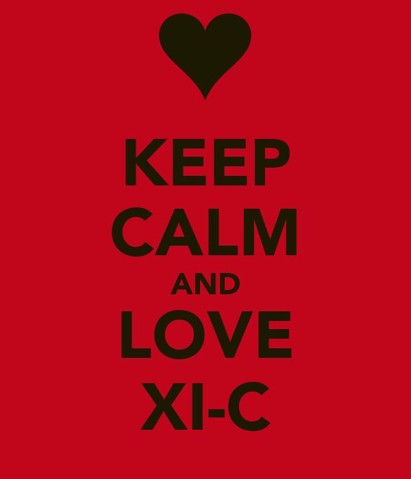 KEEP CALM AND LOVE XI-C