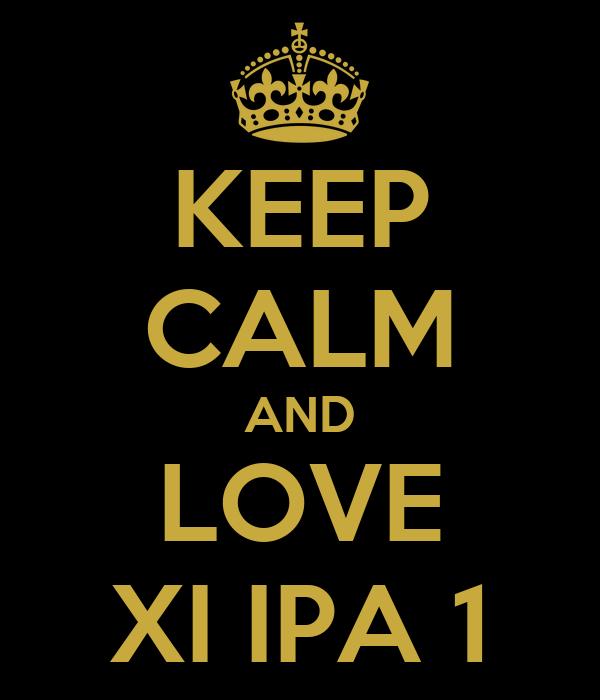 KEEP CALM AND LOVE XI IPA 1