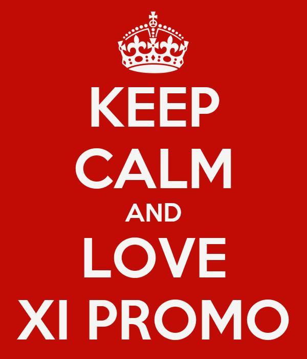 KEEP CALM AND LOVE XI PROMO