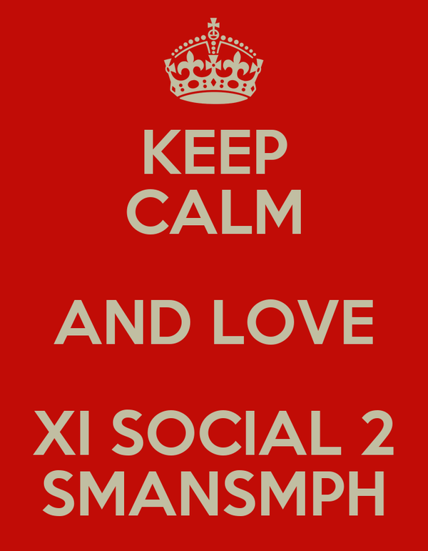 KEEP CALM AND LOVE XI SOCIAL 2 SMANSMPH