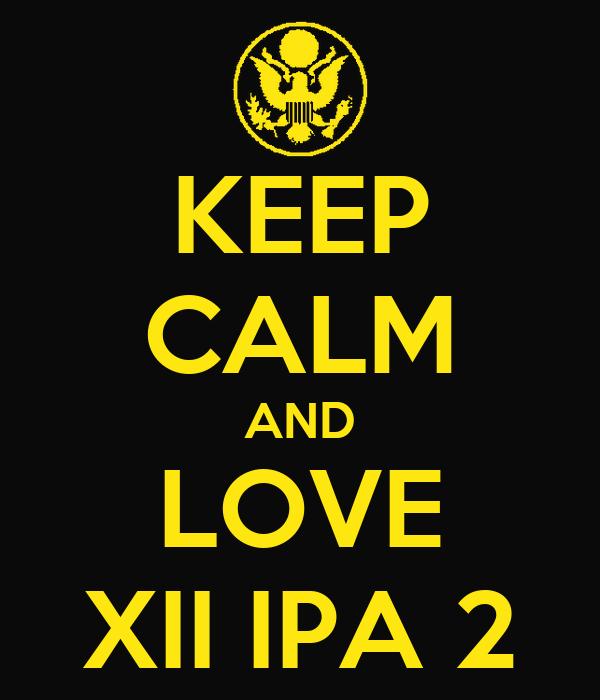 KEEP CALM AND LOVE XII IPA 2