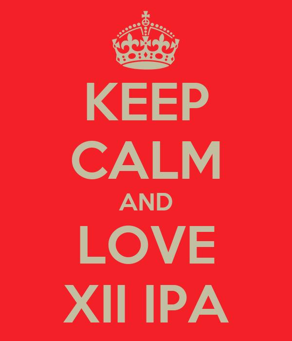 KEEP CALM AND LOVE XII IPA